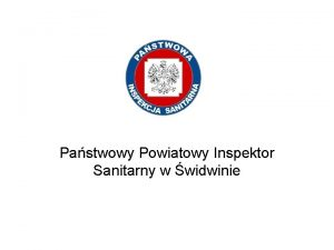 Pastwowy Powiatowy Inspektor Sanitarny w widwinie Zasady bezpieczestwa