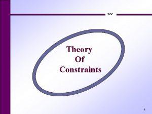 TOC Theory Of Constraints 1 Theory of Constraints