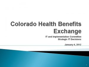 Colorado Health Benefits Exchange IT and Implementation Committee