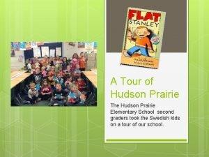 A Tour of Hudson Prairie The Hudson Prairie
