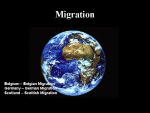 Migration Belgium Belgian Migration Germany German Migration Scotland
