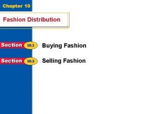 Chapter 10 Fashion Distribution Buying Fashion Selling Fashion