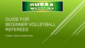 GUIDE FOR BEGINNER VOLLEYBALL REFEREES Chapter 3 Basic