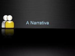 A Narrativa Gneros da Narrativa Texto normalmente de