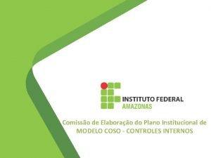 Comisso de Elaborao do Plano Institucional de MODELO