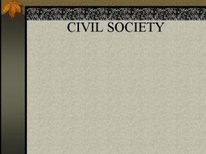 CIVIL SOCIETY n MASYARAKAT MADANI n Civil Society