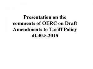 Presentation on the comments of OERC on Draft