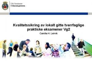 Oslo kommune Utdanningsetaten Kvalitetssikring av lokalt gitte tverrfaglige