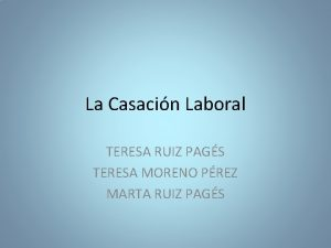 La Casacin Laboral TERESA RUIZ PAGS TERESA MORENO