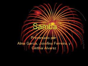 Samba Presentado por Alma Garcia Josefina Ferreira y