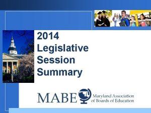 2014 Legislative Session Summary Company LOGO 2014 Session