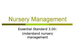 Nursery Management Essential Standard 3 00 Understand nursery