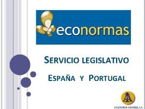SERVICIO LEGISLATIVO ESPAA Y PORTUGAL PRESENTACIN DEL SERVICIO