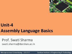 Unit4 Assembly Language Basics Prof Swati Sharma swati