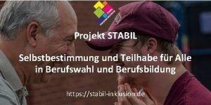 Projekt STABIL Selbstbestimmung und Teilhabe fr Alle in