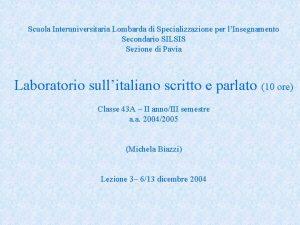 Scuola Interuniversitaria Lombarda di Specializzazione per lInsegnamento Secondario