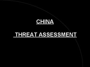 CHINA THREAT ASSESSMENT INTRODUCTION CHINA TRN EVAL AIM
