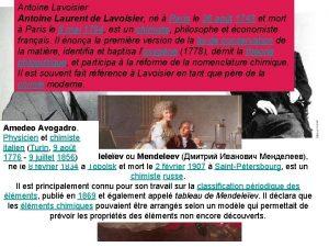 Antoine Lavoisier Antoine Laurent de Lavoisier n Paris