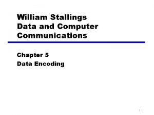 William Stallings Data and Computer Communications Chapter 5