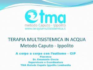 TERAPIA MULTISISTEMICA IN ACQUA Metodo Caputo Ippolito A