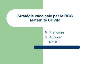 Stratgie vaccinale par le BCG Maternit CHWM M
