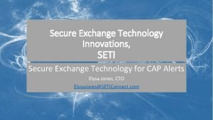 Secure Exchange Technology Innovations SETI Secure Exchange Technology