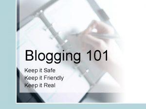Blogging 101 Keep it Safe Keep it Friendly