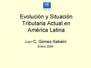 Evolucin y Situacin Tributaria Actual en Amrica Latina