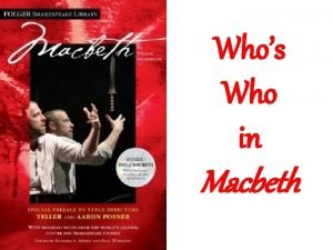 Whos Who in Macbeth Macbeth Thane of Glamis