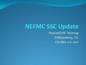 NEFMC SSC Update National SSC Meeting Williamsburg VA