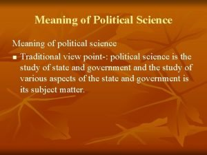 Meaning of Political Science Meaning of political science