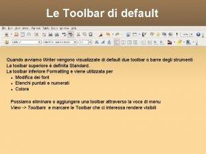 Le Toolbar di default Quando avviamo Writer vengono