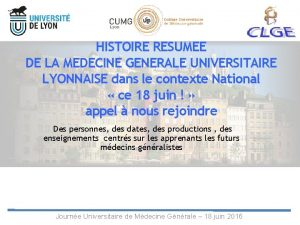 HISTOIRE RESUMEE DE LA MEDECINE GENERALE UNIVERSITAIRE LYONNAISE