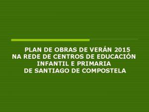 PLAN DE OBRAS DE VERN 2015 NA REDE