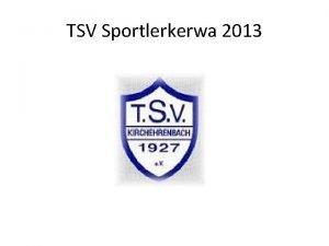 TSV Sportlerkerwa 2013 3 AHTurnier Kleinfeld Vorrunde Gruppe