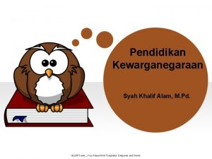 Pendidikan Kewarganegaraan Syah Khalif Alam M Pd ALLPPT