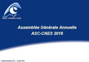 Assemble Gnrale Annuelle ASCCNES 2018 Comit Directeur ASC