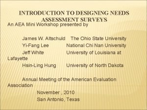 INTRODUCTION TO DESIGNING NEEDS ASSESSMENT SURVEYS An AEA