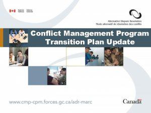 Conflict Management Program Transition Plan Update Transition Vision