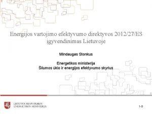 Energijos vartojimo efektyvumo direktyvos 201227ES gyvendinimas Lietuvoje Mindaugas