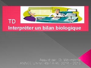 TD Interprter un bilan biologique Assur par Dr