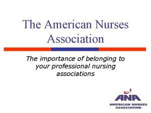 The American Nurses Association The importance of belonging