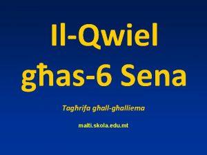 IlQwiel gas6 Sena Tagrifa gallgalliema malti skola edu