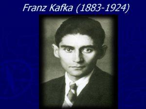 Franz Kafka 1883 1924 lete Franz Kafka 1883