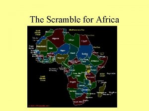 The Scramble for Africa w Why did European