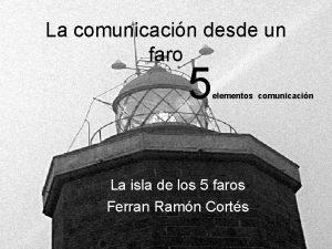 La comunicacin desde un faro 5 elementos comunicacin