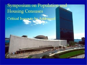 Symposium on Population and Housing Censuses Critical Issues