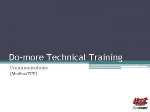 Domore Technical Training Communications Modbus TCP Communications Modbus