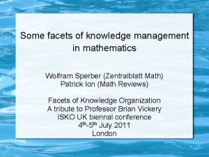 Some facets of knowledge management in mathematics Wolfram