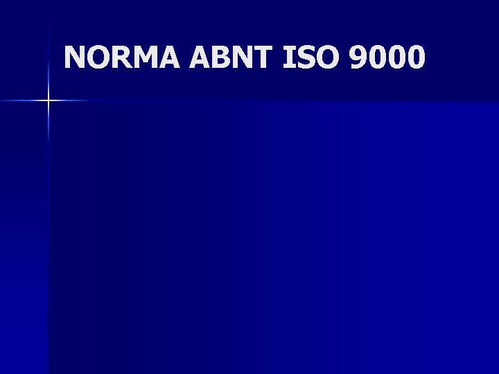NORMA ABNT ISO 9000 NORMA ABNT ISO 9000